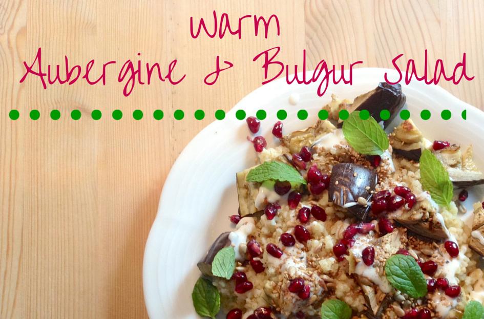 Warm Aubergine Bulgur Salad